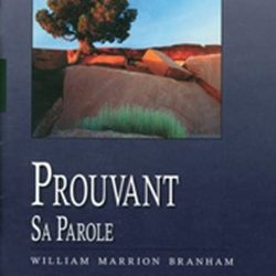 "Bande du prophète William Marrion BRANHAM introduite: ""Prouvant Sa Parole"""