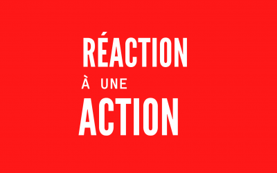 Réaction à une action.